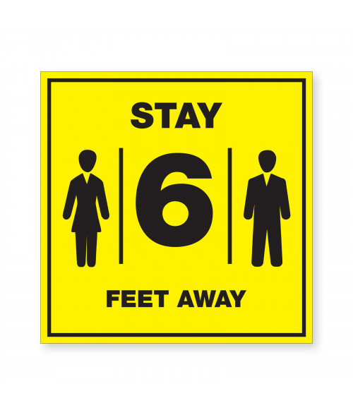 PM6FTAWAY - SAFETY AWARENESS SIGN STAY 6 FT AWAY